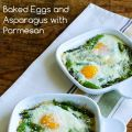 Baked Eggs and Asparagus with Parmesan[...]